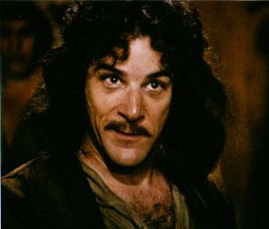 You keep using that phrase. I do not think it means what you think it means. And I should know; I'm Mandy Fucking Patinkin.